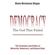 Democracy the god that failed