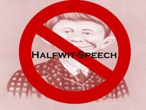 Halfwitspeech
